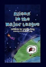 Aliens in the Major League : The Story of the Ones We Didn't Know About by...