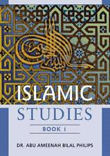 Islamic Studies Book-1 by Dr Abu Ameenah Bilal Phillips