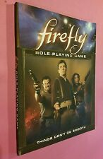 THINGS DONT GO SMOOTH FIREFLY RPG ROLE-PLAYING GAME NEW RARE SERENITY ROLEPLAY