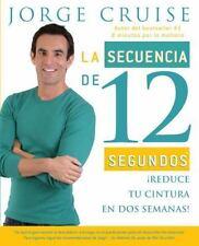 La secuencia de 12 segundos: ¡Reduce tu cintura en dos semanas!-ExLibrary