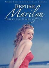 Before Marilyn Monroe: The Blue Book Modelling Years by Astrid Franse HB Book