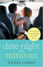 (New) Date Night in a Minivan : Revving up Your Marriage after Kids Arrive