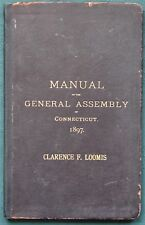 CONNECTICUT General Assembly 1897 Manual for Hartford Representative CF Loomis