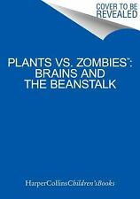 Plants Vs. Zombies: Brains And The Beanstalk: By Annie Auerbach, PopCap Games