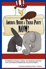 America Needs A Third Party Now! by Murray, Karen Y.