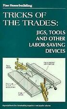 Tricks of the Trades:  Jigs, Tools and other Labor-
