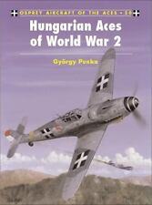 Aircraft of the Aces: Hungarian Aces of World War 2