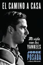El camino a casa: Mi vida con los Yankees Spanish Edition