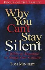 Why You Can't Stay Silent : A Biblical Mandate to Shape Our Culture by Tom Minne
