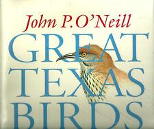 "O'NEILL ""GREAT TEXAS BIRDS"" 1999 1ST ED HC/DJ NF/NF 48 GORGEOUS PAINTINGS, BIOS"