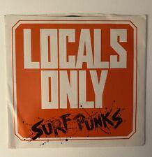 SURF PUNKS - Locals Only - single 1981, Dennis Dragon