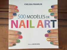 500 MODELES DE NAIL ART CHELSEA FRANKLIN EDITIONS CONTRE DIRES  OCCASION