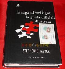 S. Meyer LA SAGA DI TWILIGHT LA GUIDA UFFICIALE ILLUSTRATA - Fazi Editore - 2011