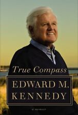 True Compass : A Memoir by Edward M. Kennedy (2009, Hardcover) with Dust Jacket