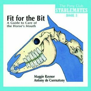 NEW **FIT FOR THE BIT BOOK **A GUIDE OF HORSES MOUTH TEETH**THE PONY CLUB BOOK