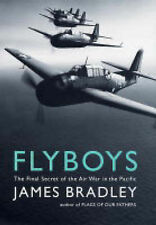 Flyboys - Final Secret of the Air War in the Pacific by James Bradley - Aviation