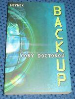 Cory Doctorow: Backup / Heyne Erstausgabe 2007 - SF der Extraklasse