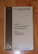 The 1849 California Trail Diaries of Elijah Preston Howell - S. Doyle & D. Buck