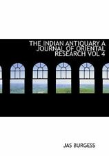 Indian Antiquary a Journal of Oriental Research Vol 4: By Jas Burgess
