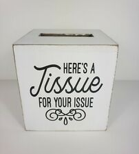 Country Rustic Here's a Tissue For Your Issue Tissue Box Holder