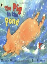 The Pig in the Pond By Martin Waddell. 9781406301595