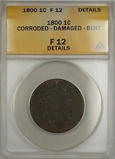 1800 Large Cent 1c Coin ANACS F12 Details Corroded-Damaged-Bent