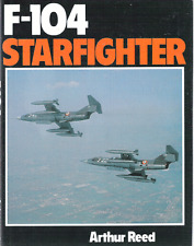 F-104 Starfighter, Arthur Reed : Scribners Hardcover Reference Book