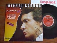 VINYL LP 33T MICHEL SARDOU PROGRAMME PLUS DEDICACE AUTOGRAPHE SIGNED SUPERBE NM