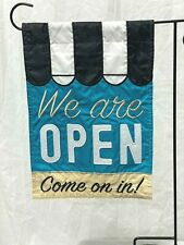 "We Are Open - Garden flag 12.5""x18"" appliqued New by Evergreen"