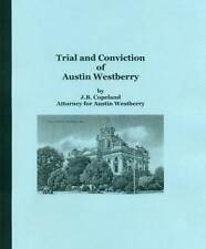 Trial and Conviction of Austin Westberry: Death Mr. and Mrs. W.H. Browning 1930