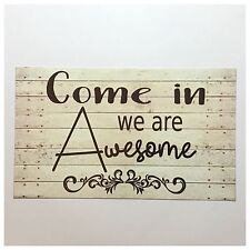 Come In Awesome Sign Wall Plaque House Hanging Business Door Shop