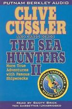 The Sea Hunters II : More True Adventures with Famous Shipwrecks by Craig Dir...
