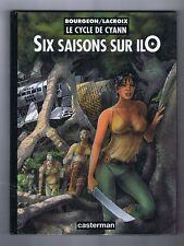 BOURGEON. Cyann 2. Six Saisons sur Ilo. EO 1997 Neuf
