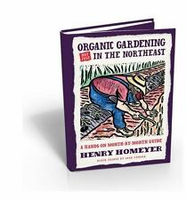 Organic Gardening in the North East : A Hands-on Month by Month Guide by...
