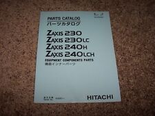 Hitachi Zaxis 230 LC 240 H LCH Excavator Factory Parts Catalog Manual 410001-
