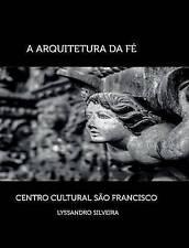 NEW A Arquitetura da Fé: Centro Cultural São Francisco (Portuguese Edition)