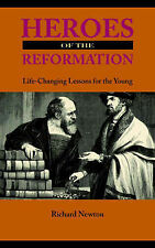 NEW Heroes of the Reformation by Richard Newton