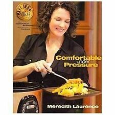 Comfortable Under Pressure: Pressure Cooker Meals: Recipes, Tips, and Explanatio