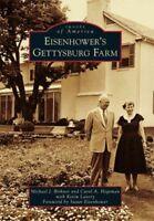 Eisenhower's Gettysburg Farm, Paperback by Birkner, Michael J.; Hegeman, Caro...