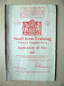 SMALL ARMS TRAINING, Vol.1, Pamphlet No.2: APPLICATION OF FIRE 1942.