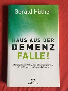 Raus aus der Demenz Falle ! von Gerald Hüther