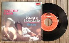 """WALTER FOINI / PAZZA E INCOSCIENTE - RITA, NO - 7"""" (Italy 1976) EX-/VG++"""