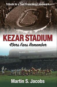 "Just Published! ""KEZAR STADIUM- San Francisco 49ers Fans Remember"""