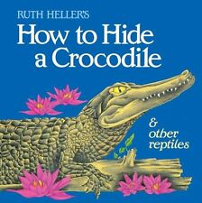 How to Hide a Crocodile by Ruth Heller (Paperback)