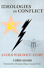 NEW Ideologies in Conflict: A Cold War Docu-Story by Chris Adams
