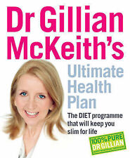 Dr. Gillian McKeith's Ultimate Health Plan: The Diet Programme That Will Keep...