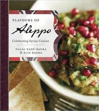 Flavours of Aleppo : Celebrating Syrian Cuisine by Dalal Kadé-Badra and Élie...