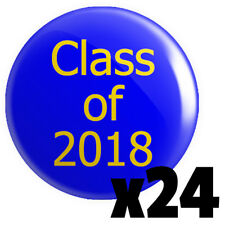 24 x Class of 2018 BUTTON PIN BADGE 25mm 1 INCH