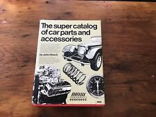 The Super Catalog Of Car Parts And Accessories by John Hirsch 1st Edition 1st Pr