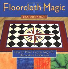 Floorcloth Magic: How to Paint Canvas Rugs for Decorative Home Use by Lisa Curry